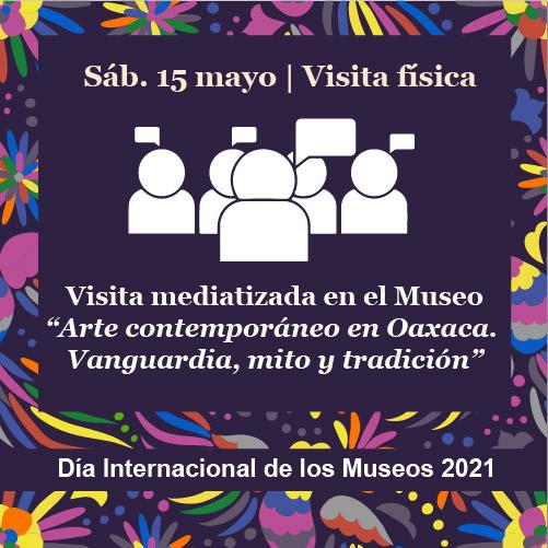 """Visita mediatizada a la exposición """"Arte contemporáneo en Oaxaca. Vanguardia, mito y tradición"""""""